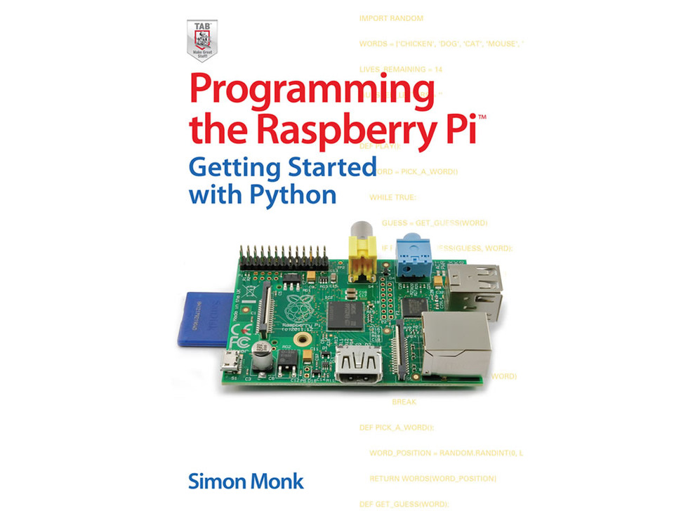 Programming the Raspberry Pi. Getting Started with Python - Simon Monk