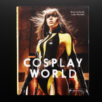 Cosplay World by Brian Ashcraft and Luke Plunkett