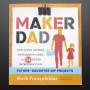 Maker Dad by Mark Frauenfelder