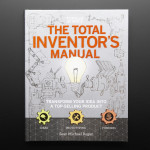 The Total Inventor's Manual by Sean Michael Ragan